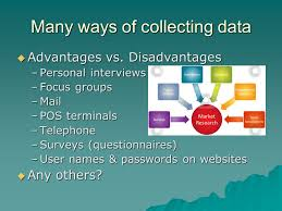collect information. many ways of collecting data  advantages vs. collect information r