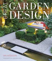 Small Picture Great Garden Design by Ian Hodgson