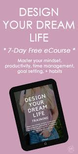 How To Design Your Dream Life Personal Development Free Course