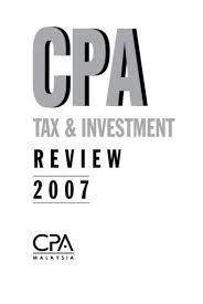 Feb 17 2021, 08:41 am, updated 4w ago. Cpa Tax Investment Review 2007 The Malaysian Institute Of