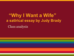 "why i want a wife"" a satirical essay by judy brady ppt video  why i want a wife a satirical essay by judy brady"