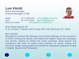 Luis VitirittiMarine Risk ManagerCustomer Manager LATAMMobile 55 11  9945-2376 Luis.vitiritti@br ...