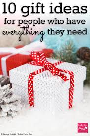 10 Gift Ideas For People Who Have Everything They NeedEarly Christmas Gift Ideas