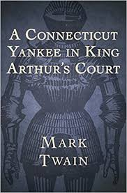 a connecticut yankee in king arthur s court by mark twain