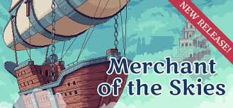 Save 25% on <b>Merchant of</b> the Skies on Steam