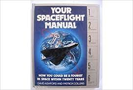 Amazon.com: Your Spaceflight Manual: How You Could Be a Tourist in Space  Within Twenty Years (9780517066089): Collins, Ashford: Books