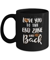 Love You To The End Zone And Back Funny Football Mug 11oz