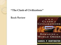 the clash of civilizations rdquo book review ppt video online 1 ldquothe clash of civilizationsrdquo