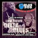 Masters of the Blues: Low Down Delta Blues