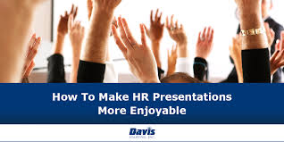 ways to make hr presentations a lot more interesting how to make hr presentations more enjoyable