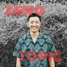ゼロトピック - Zero Topic