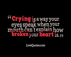 Crying Is A Way Love Quotes