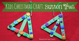 Kids Christmas Crafts Kids Christmas Craft Button Trees Family Food And Travel