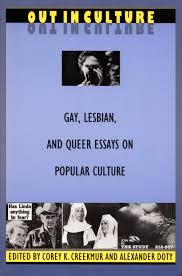 out in culture gay lesbian and queer essays on popular culture out in culture gay lesbian and queer essays on popular culture