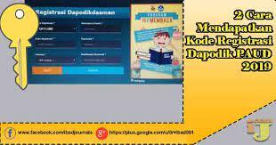 Dapodik offline/kirim file (offline) : 2 Cara Mendapatkan Kode Registrasi Dapodik Paud 2019 Ij Com