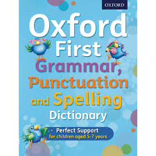 Grammar Punctuation Oxford First Grammar Punctuation And Spelling Dictionary