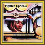 Tighten Up, Vol. 5