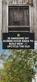 awesome diy screen door ideas to build