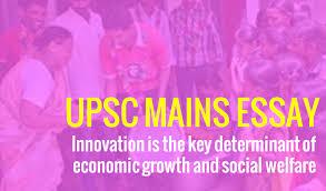 upsc essay innovation is the key determinant of economic growth upsc essay economic growth social welfare