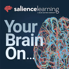 Your Brain On... by Salience Learning