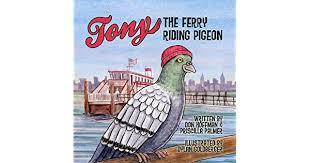 Tony the Ferry Riding Pigeon: Goldberger, Dylan, Hoffman, Don, Palmer,  Priscilla: Amazon.sg: Books