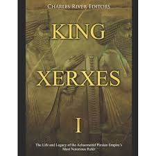 King Xerxes I : The Life and Legacy of the Achaemenid Persian Empire's Most  Notorious Ruler (Paperback) - Walmart.com - Walmart.com