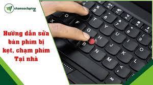 Sửa Bàn Phím Laptop Bị Liệt, Chạm Mạch Đơn Giản Tại Nhà