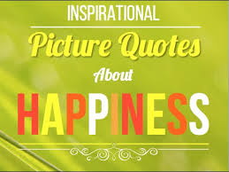 Famous Happiness Quotes Magnificent Happiness Quotes Inspirational Quotes About Happiness And Being