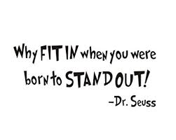 Why Fit In When You Were Born To Stand Out Dr Seuss Quotes Wall Art Extraordinary Stand Out Quotes