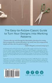 How To Design Your Own Dress Patterns Adele P Margolis How To Design Your Own Dress Patterns A Primer In Pattern Making For Women Who Like To Sew