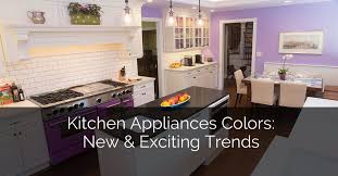 Kitchen Website Design Mesmerizing Kitchen Appliances Colors New Exciting Trends Home Remodeling