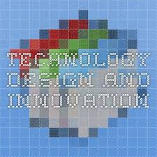 Technology Design and Innovation
