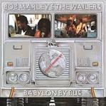 Babylon by Bus/Catch a Fire/Burnin'