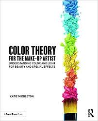 color theory for the makeup artist understanding color and light for beauty and special effects 1st edition