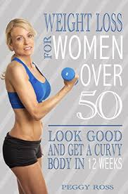 Weight Loss For Women Weight Loss For Women Over 50 Look Good Get A Curvy Body In 12 Weeks