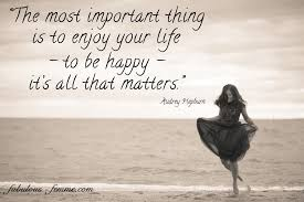 Famous Happiness Quotes Enchanting All That Matters Is Happiness Zizzle