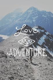 Love Adventure Quotes Beauteous Adventure Inspiration Travel Explore Adventure And The Great