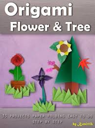 How To Make Flower With Paper Folding Origami Flower Tree 33 Projects Paper Folding Easy To Do Step By