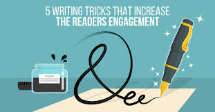 writing tricks that increase the readers engagement