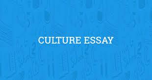 culture essay free exle