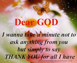 Saying Thank You Quotes Best Thank You God For All I Have Wisdom Quotes Stories