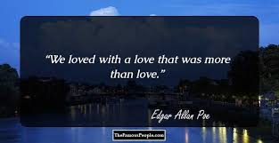 Edgar Allan Poe Love Quotes Extraordinary 48 Inspirational Quotes By Edgar Allen Poe That Will Help You See