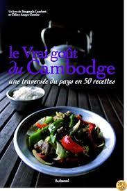 By Songmala Lambert,Céline Anaya Gautier: Le Vrai Gout Du Cambodge Une  Traversee Du Pays En 50 Recettes - Lire EPUB PDF