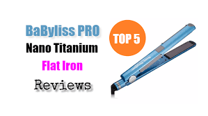 Best Babyliss Pro Flat Iron Reviews Our Top Pick For 2019