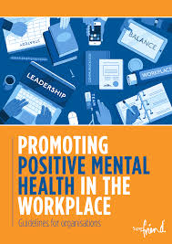 Mental Health Design Guidelines Promoting Positive Mental Health In The Workplace