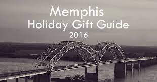 memphis holiday gift guide 2016 germantown collierville cordova tn ping gift