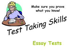test taking skills make sure you prove what you know essay tests  1 test taking skills make sure you prove what you know essay tests
