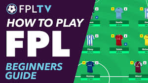 HOW TO PLAY FANTASY PREMIER LEAGUE | A BEGINNERS GUIDE