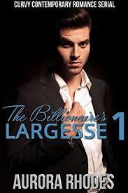 The Billionaire's Largesse: Part One by Aurora Rhodes