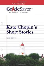 kate chopin s short stories essays gradesaver kate chopin s short stories kate chopin